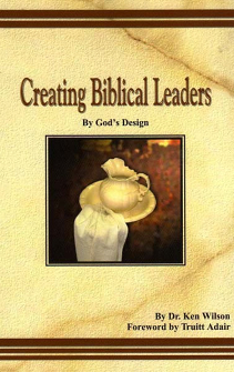 CREATING BIBLICAL LEADERS